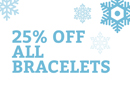 January Sale 25% Off Bracelets